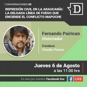 Conversaciones ED|Revive nuestra transmisión junto al historiador Fernando Pairican