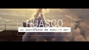 "VIDEO | Estrena nuevo corto documental: ""Huasco, el sacrificio de nuestro mar"""