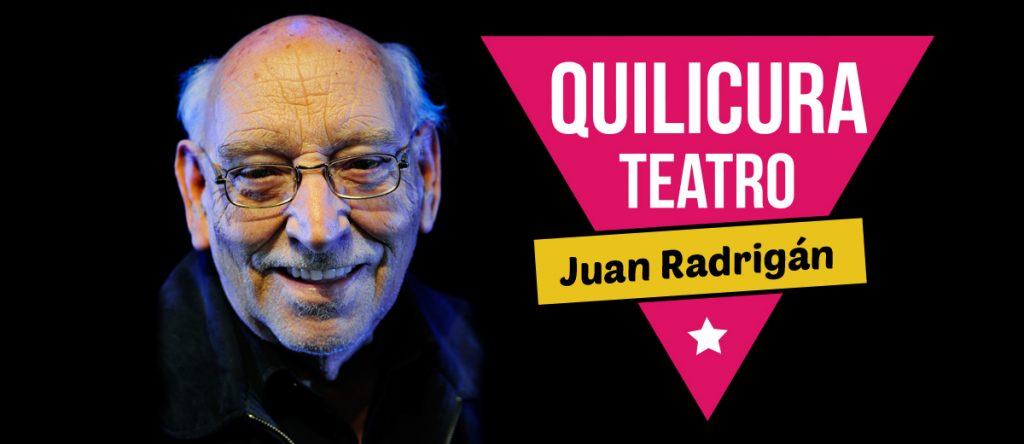 Quilicura, teatro y Juan Radrigán
